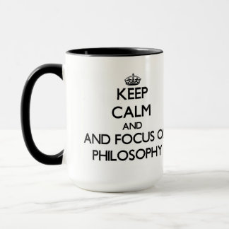 Keep calm and focus on Philosophy Mug