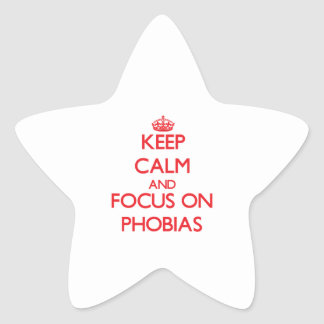 Keep Calm and focus on Phobias Star Stickers