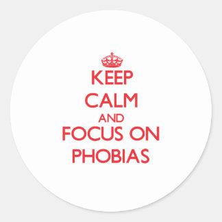 Keep Calm and focus on Phobias Round Sticker