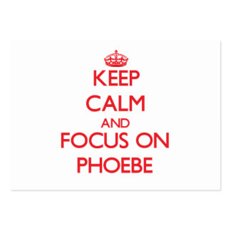 Keep Calm and focus on Phoebe Business Card Templates