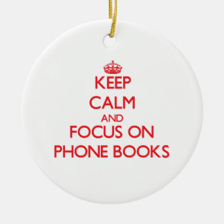 Keep Calm and focus on Phone Books Christmas Ornament