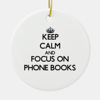 Keep Calm and focus on Phone Books Ornament