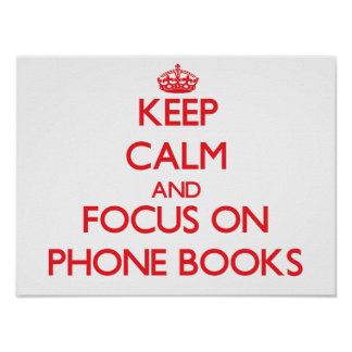 Keep Calm and focus on Phone Books Print