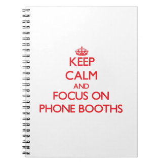 Keep Calm and focus on Phone Booths Spiral Note Book
