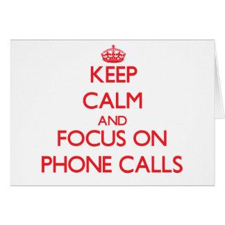 Keep Calm and focus on Phone Calls Card