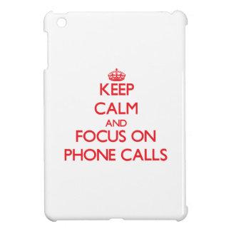 Keep Calm and focus on Phone Calls iPad Mini Case