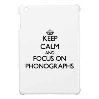 Keep Calm and focus on Phonographs Cover For The iPad Mini