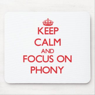 Keep Calm and focus on Phony Mousepads
