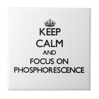 Keep Calm and focus on Phosphorescence Ceramic Tiles