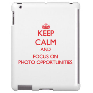 Keep Calm and focus on Photo Opportunities