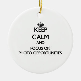 Keep Calm and focus on Photo Opportunities Christmas Ornaments