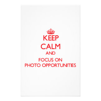 Keep Calm and focus on Photo Opportunities Stationery Paper