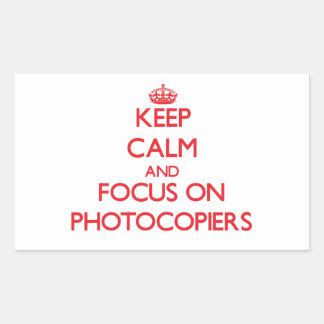 Keep Calm and focus on Photocopiers Rectangular Sticker