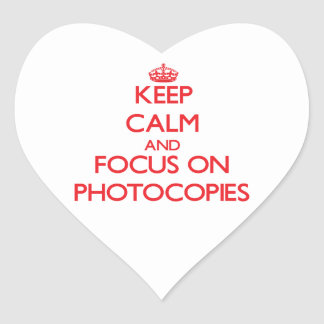 Keep Calm and focus on Photocopies Heart Sticker