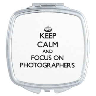 Keep Calm and focus on Photographers Makeup Mirrors