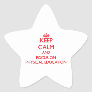 Keep Calm and focus on Physical Education Sticker