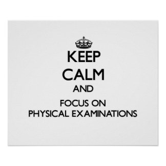 Keep Calm and focus on Physical Examinations Print