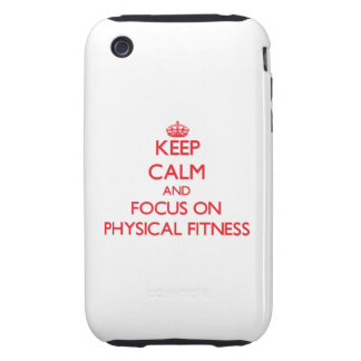 Keep Calm and focus on Physical Fitness Tough iPhone 3 Cases