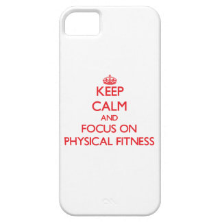 Keep Calm and focus on Physical Fitness iPhone 5 Cover