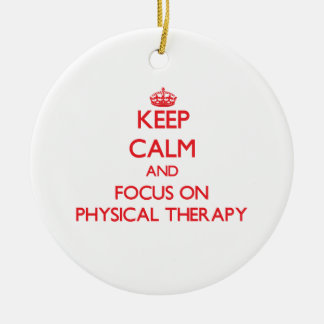 Keep Calm and focus on Physical Therapy Double-Sided Ceramic Round Christmas Ornament
