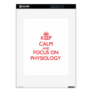 Keep Calm and focus on Physiology Decal For The iPad