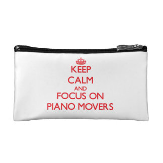 Keep Calm and focus on Piano Movers Cosmetics Bags