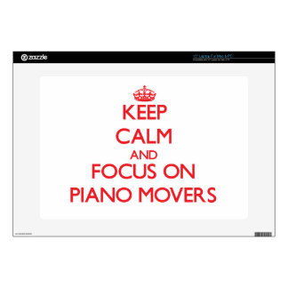 """Keep Calm and focus on Piano Movers 15"""" Laptop Decals"""