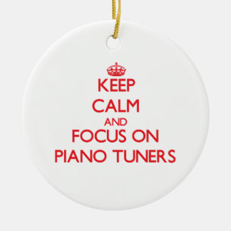 Keep Calm and focus on Piano Tuners Christmas Tree Ornament