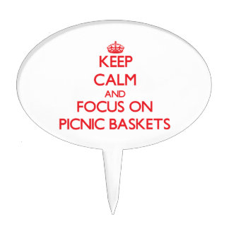 Keep Calm and focus on Picnic Baskets Cake Topper