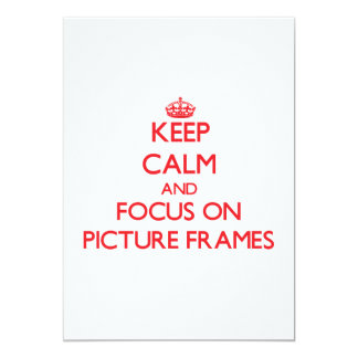 Keep Calm and focus on Picture Frames Card