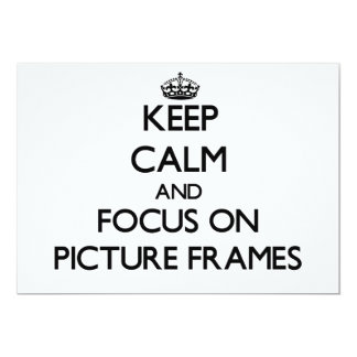 Keep Calm and focus on Picture Frames Custom Announcement
