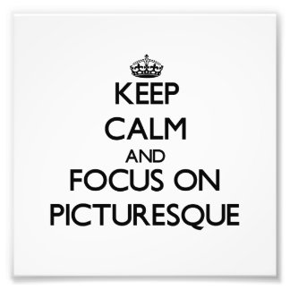 Keep Calm and focus on Picturesque Photo Print