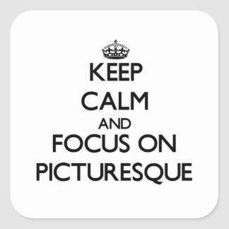Keep Calm and focus on Picturesque Square Sticker