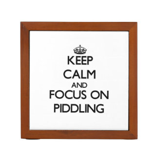 Keep Calm and focus on Piddling Desk Organizers