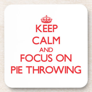 Keep Calm and focus on Pie Throwing Drink Coasters