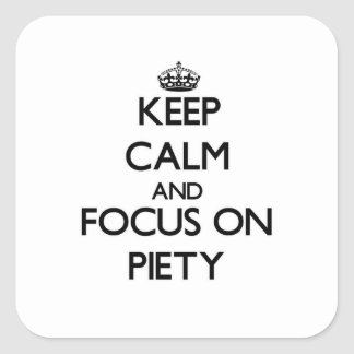 Keep Calm and focus on Piety Sticker