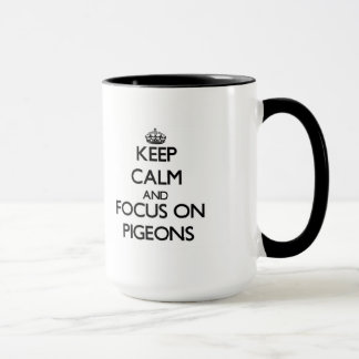 Keep Calm and focus on Pigeons Mug
