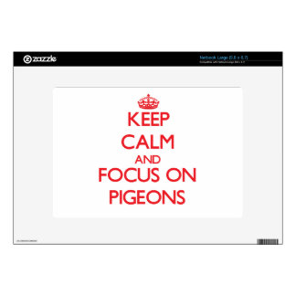 Keep Calm and focus on Pigeons Skin For Large Netbook