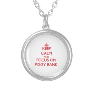 Keep Calm and focus on Piggy Bank Custom Necklace