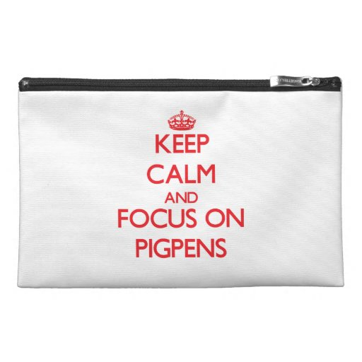 Keep Calm and focus on Pigpens Travel Accessory Bags
