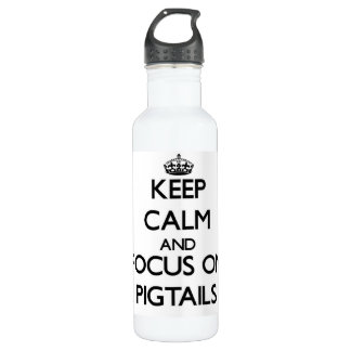 Keep Calm and focus on Pigtails 24oz Water Bottle