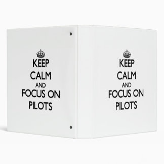 Keep Calm and focus on Pilots Binder