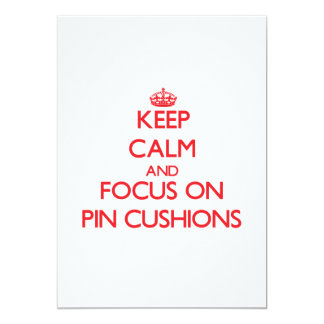 Keep Calm and focus on Pin Cushions 5x7 Paper Invitation Card