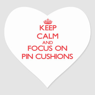 Keep Calm and focus on Pin Cushions Stickers