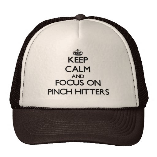 Keep Calm and focus on Pinch Hitters Mesh Hats