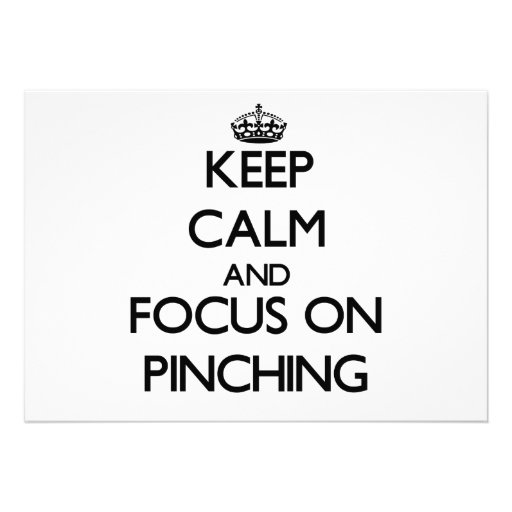 Keep Calm and focus on Pinching Personalized Announcement