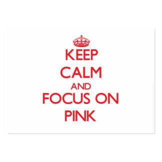 Keep Calm and focus on Pink Business Cards