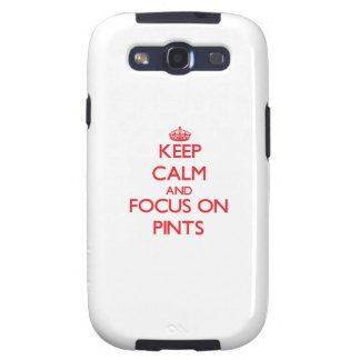 Keep Calm and focus on Pints Galaxy S3 Covers