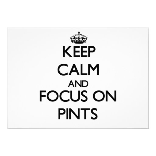 Keep Calm and focus on Pints Cards
