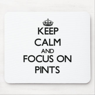 Keep Calm and focus on Pints Mouse Pad